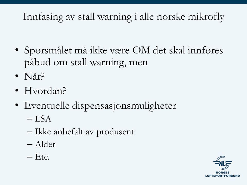 Spørsmålet må ikke være OM det skal innføres påbud om stall warning, men Når.