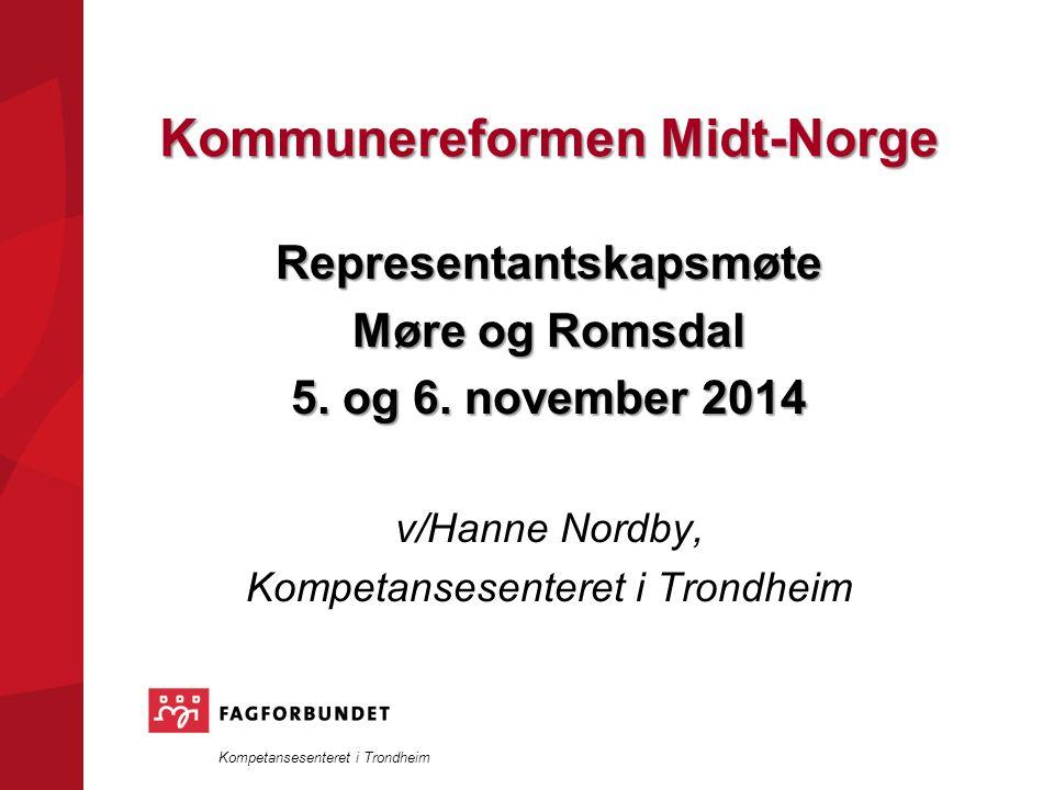 Kompetansesenteret i Trondheim Kommunereformen Midt-Norge Representantskapsmøte Møre og Romsdal 5.