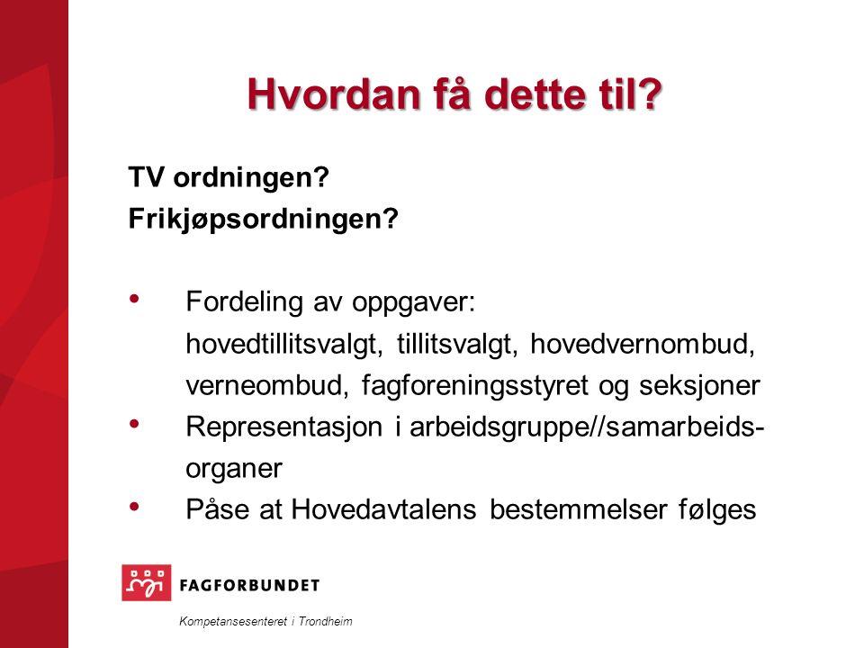 Kompetansesenteret i Trondheim Hvordan få dette til.