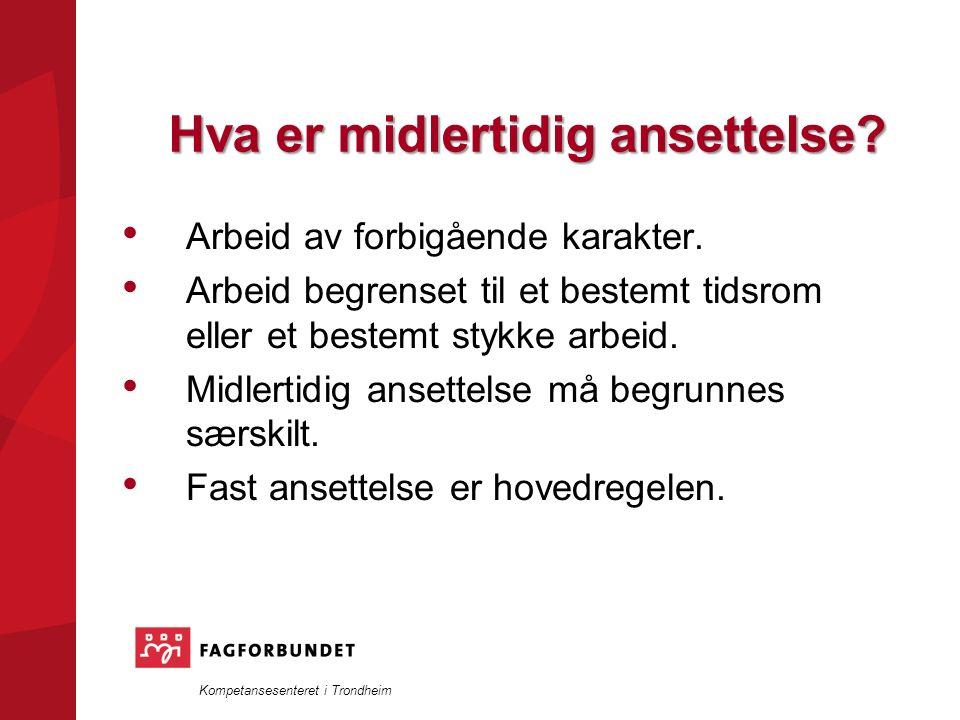 Kompetansesenteret i Trondheim Hva er midlertidig ansettelse.