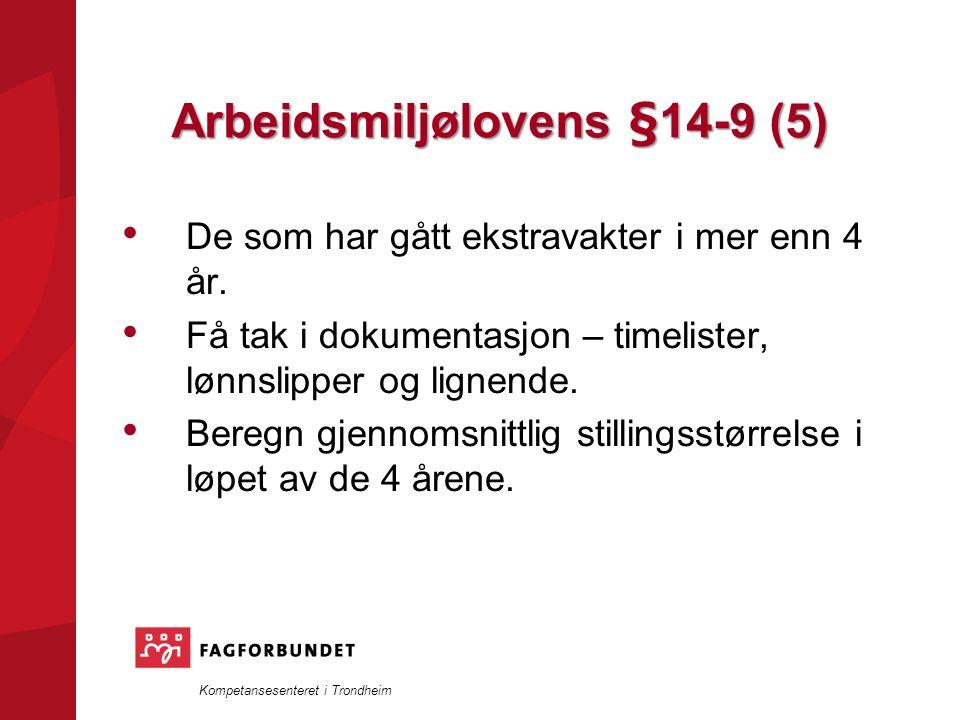 Kompetansesenteret i Trondheim Arbeidsmiljølovens §14-9 (5) De som har gått ekstravakter i mer enn 4 år.