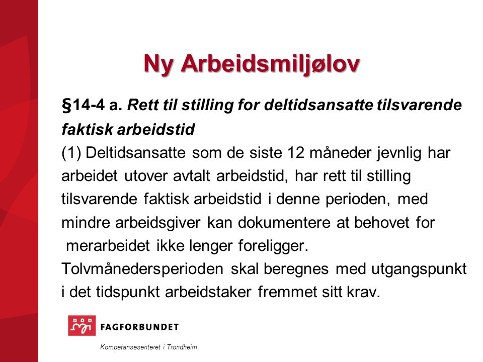 Kompetansesenteret i Trondheim Ny Arbeidsmiljølov §14-4 a.