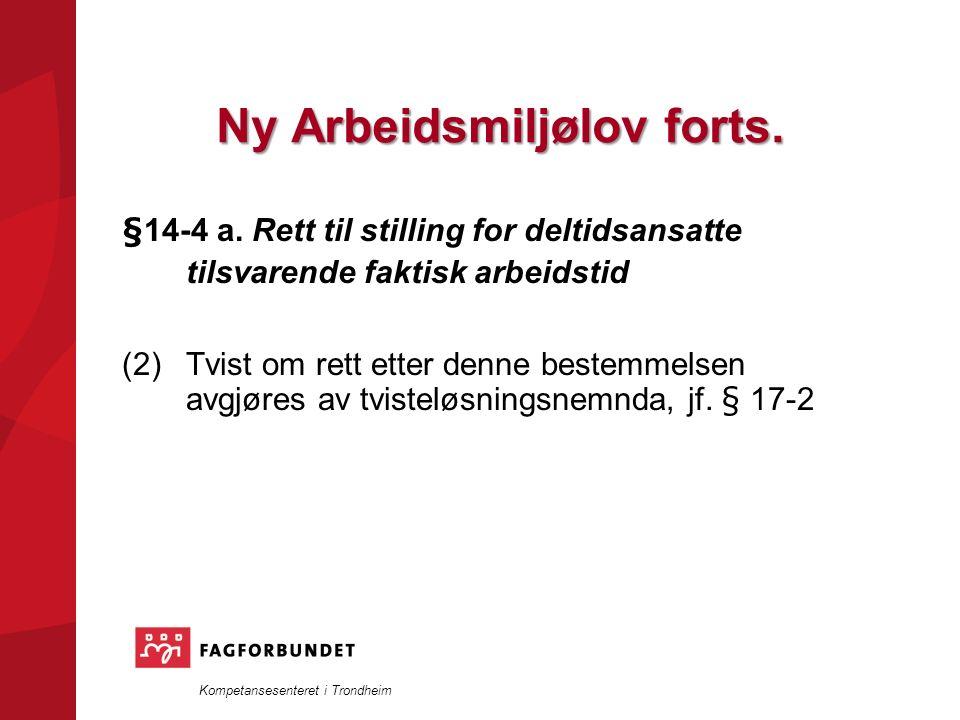 Kompetansesenteret i Trondheim Ny Arbeidsmiljølov forts.
