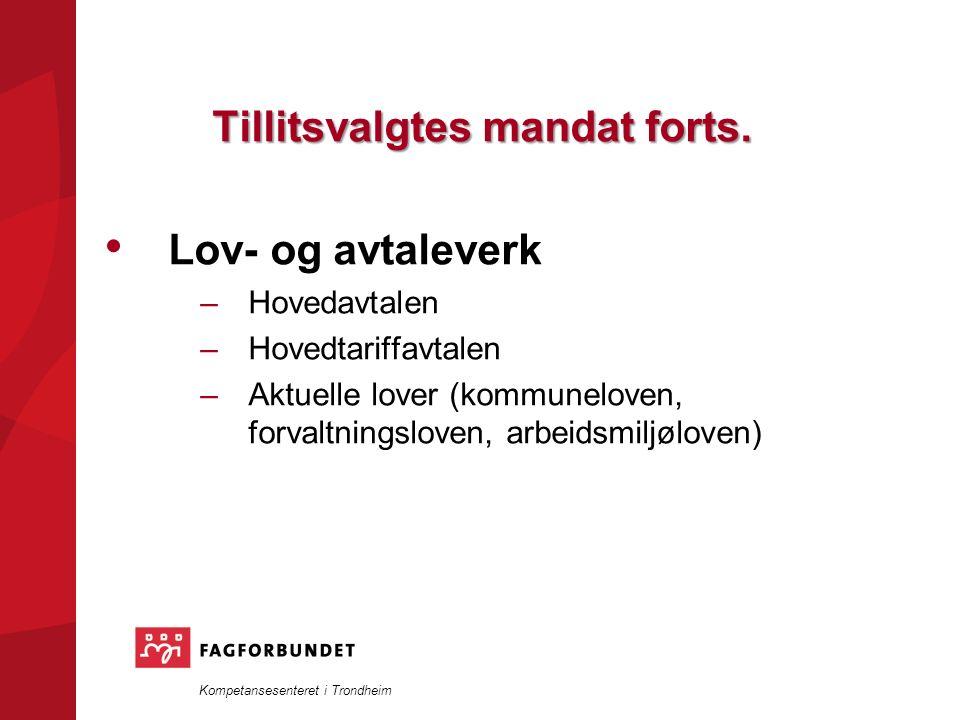 Kompetansesenteret i Trondheim Tillitsvalgtes mandat forts.