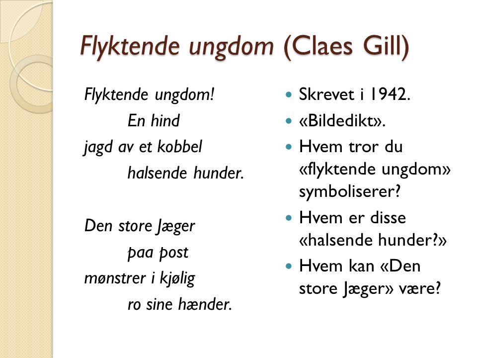 Flyktende ungdom (Claes Gill) Flyktende ungdom! En hind jagd av et kobbel halsende hunder. Den store Jæger paa post mønstrer i kjølig ro sine hænder.