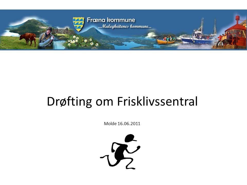 Drøfting om Frisklivssentral Molde 16.06.2011
