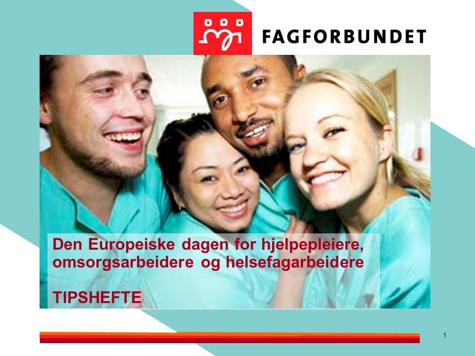 1 Den Europeiske dagen for hjelpepleiere, omsorgsarbeidere og helsefagarbeidere TIPSHEFTE