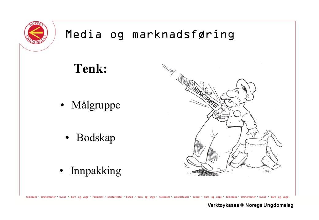 Tenk: Målgruppe Bodskap Innpakking Verktøykassa © Noregs Ungdomslag Media og marknadsføring