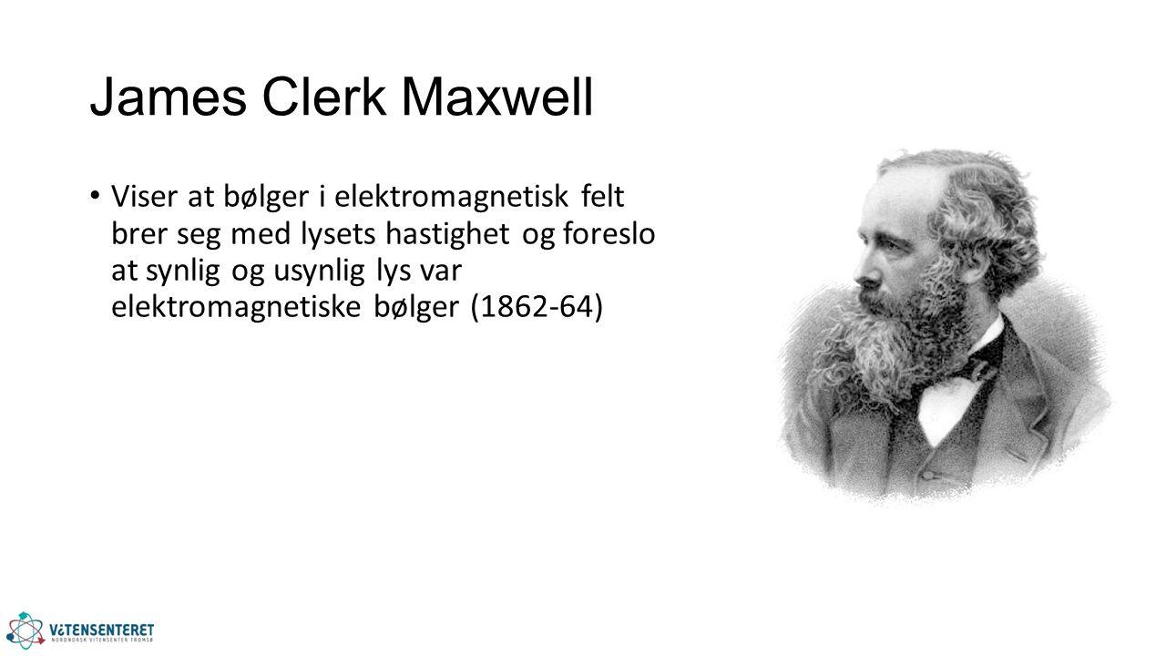 James Clerk Maxwell Viser at bølger i elektromagnetisk felt brer seg med lysets hastighet og foreslo at synlig og usynlig lys var elektromagnetiske bølger (1862-64)