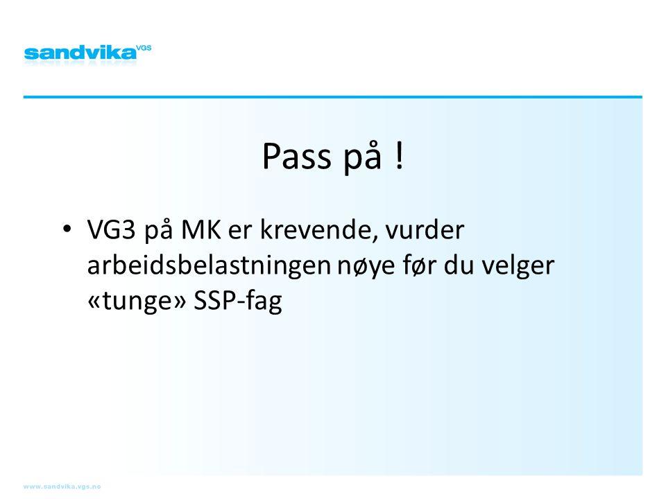Pass på ! VG3 på MK er krevende, vurder arbeidsbelastningen nøye før du velger «tunge» SSP-fag