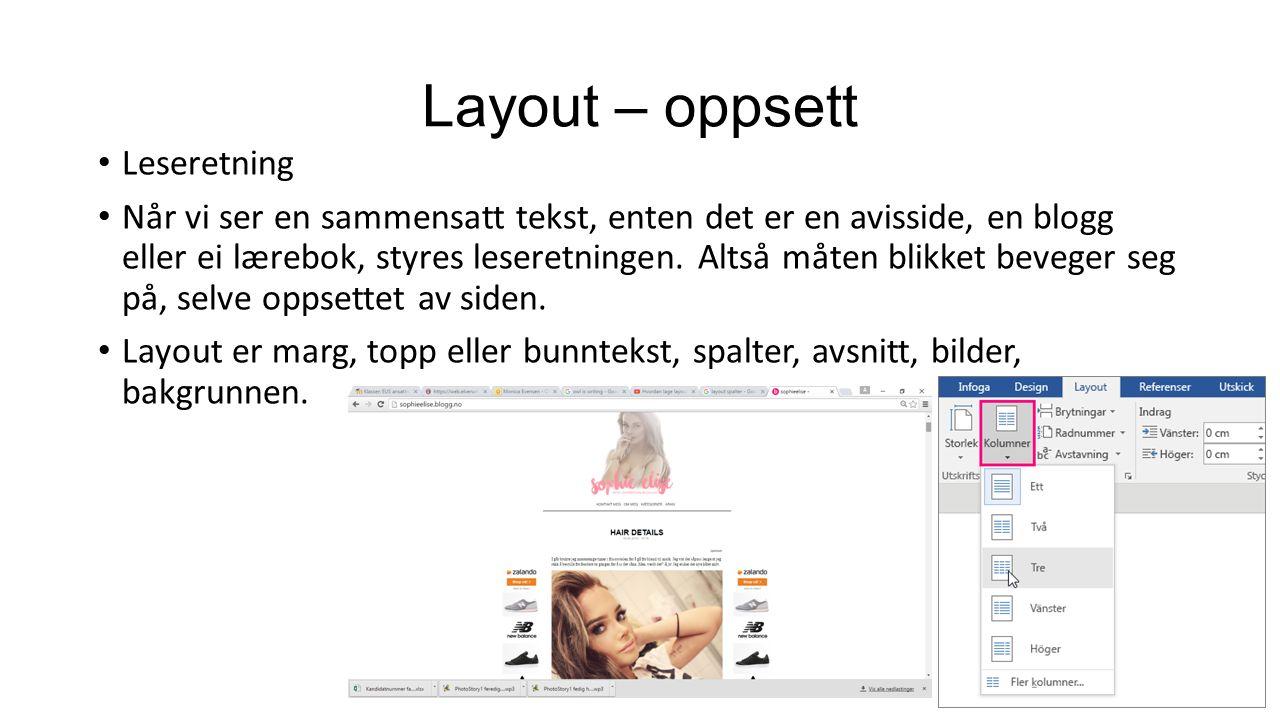 Layout – oppsett Leseretning Når vi ser en sammensatt tekst, enten det er en avisside, en blogg eller ei lærebok, styres leseretningen.