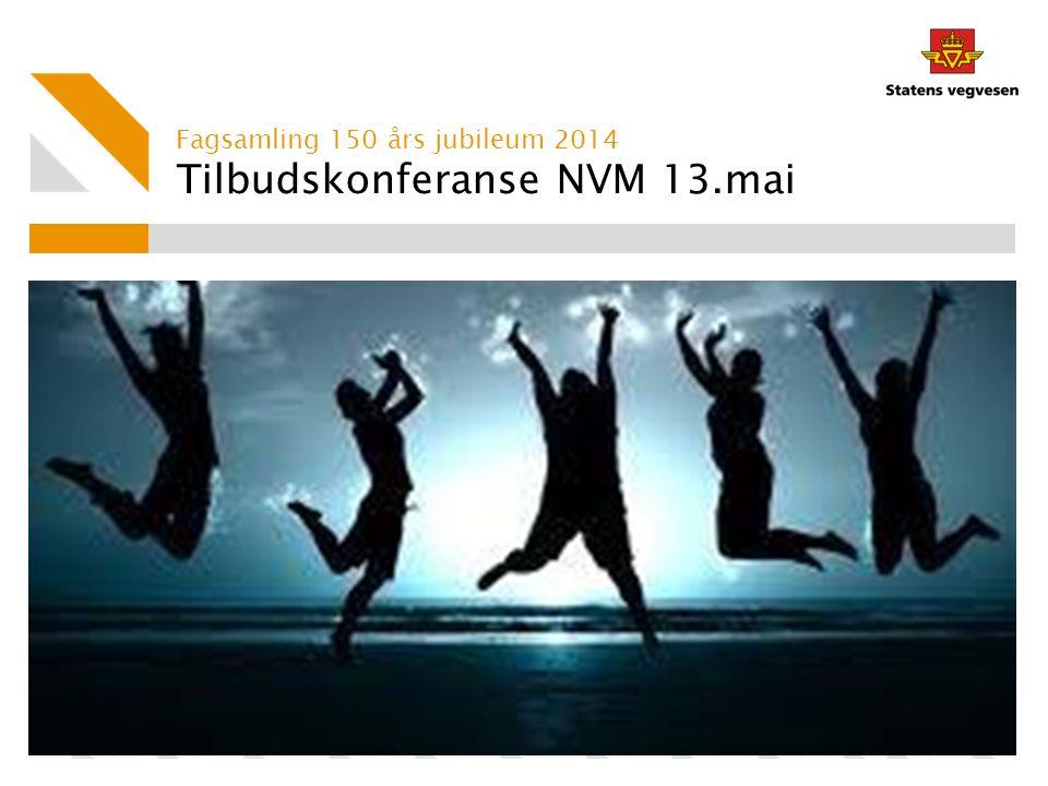 Tilbudskonferanse NVM 13.mai Fagsamling 150 års jubileum 2014