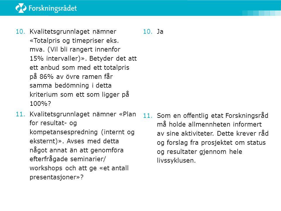 10.Kvalitetsgrunnlaget nämner «Totalpris og timepriser eks.