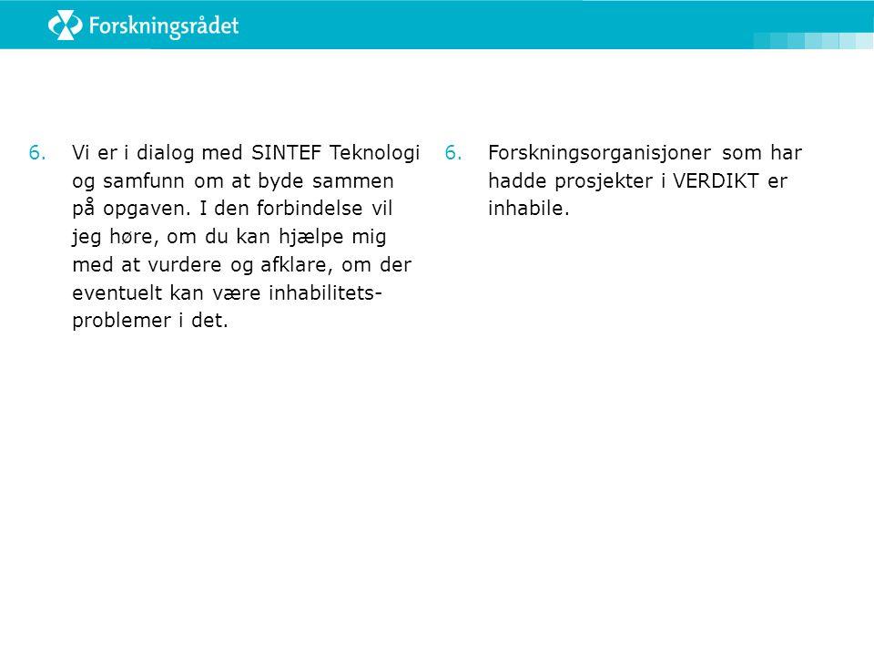 6.Vi er i dialog med SINTEF Teknologi og samfunn om at byde sammen på opgaven.