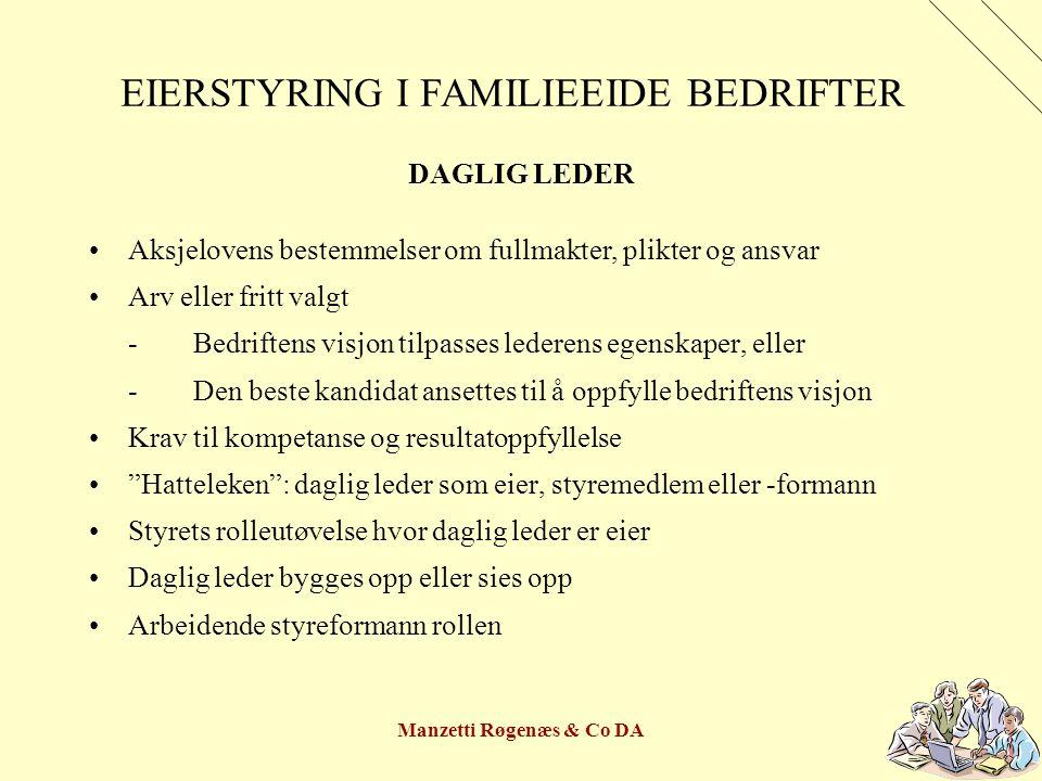 Manzetti Røgenæs & Co DA EIERSTYRING I FAMILIEEIDE BEDRIFTER DAGLIG LEDER Aksjelovens bestemmelser om fullmakter, plikter og ansvar Arv eller fritt va