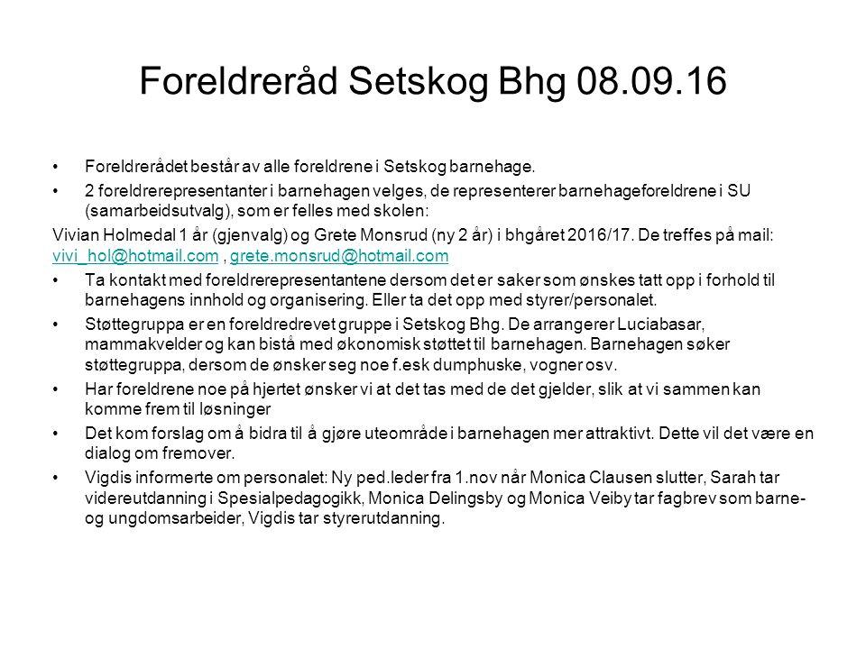 Foreldreråd Setskog Bhg 08.09.16 Foreldrerådet består av alle foreldrene i Setskog barnehage.