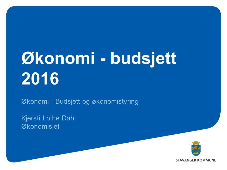Økonomi - budsjett 2016 Økonomi - Budsjett og økonomistyring Kjersti Lothe Dahl Økonomisjef