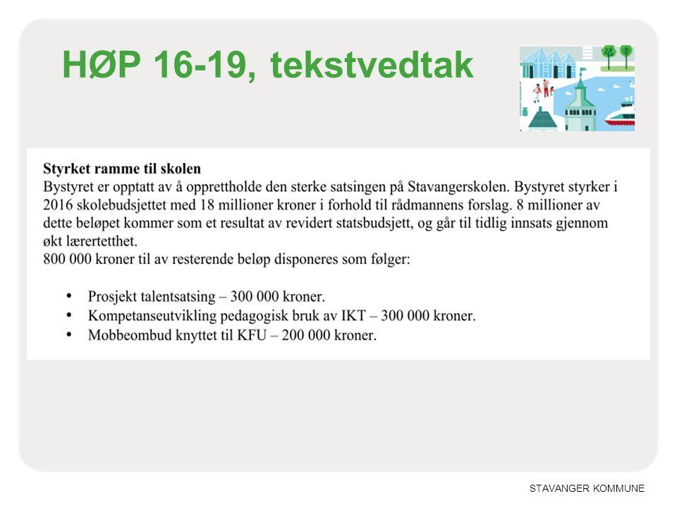 STAVANGER KOMMUNE HØP 16-19, tekstvedtak