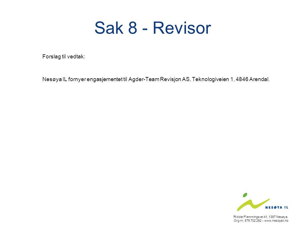 Sak 8 - Revisor Forslag til vedtak: Nesøya IL fornyer engasjementet til Agder-Team Revisjon AS, Teknologiveien 1, 4846 Arendal.
