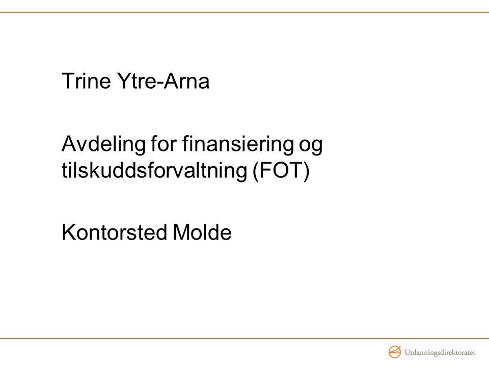 Trine Ytre-Arna Avdeling for finansiering og tilskuddsforvaltning (FOT) Kontorsted Molde