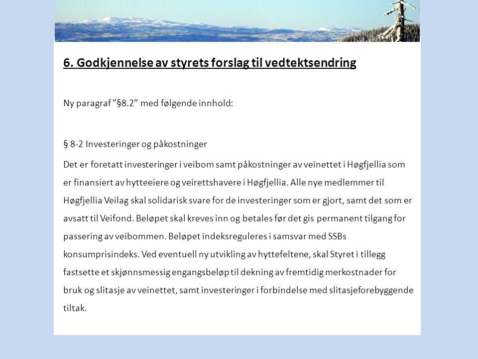 """6. Godkjennelse av styrets forslag til vedtektsendring Ny paragraf """"§8.2"""" med følgende innhold: § 8-2 Investeringer og påkostninger Det er foretatt in"""