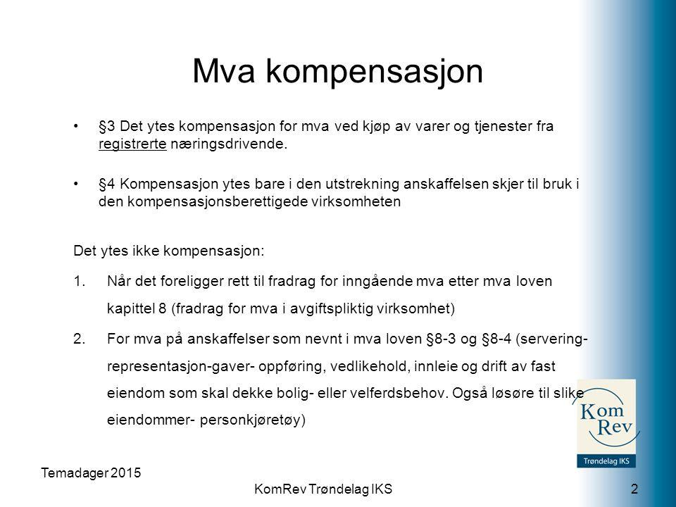 KomRev Trøndelag IKS Mva kompensasjon §3 Det ytes kompensasjon for mva ved kjøp av varer og tjenester fra registrerte næringsdrivende. §4 Kompensasjon