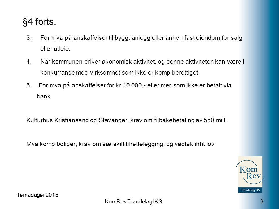 KomRev Trøndelag IKS §4 forts. 3.For mva på anskaffelser til bygg, anlegg eller annen fast eiendom for salg eller utleie. 4.Når kommunen driver økonom
