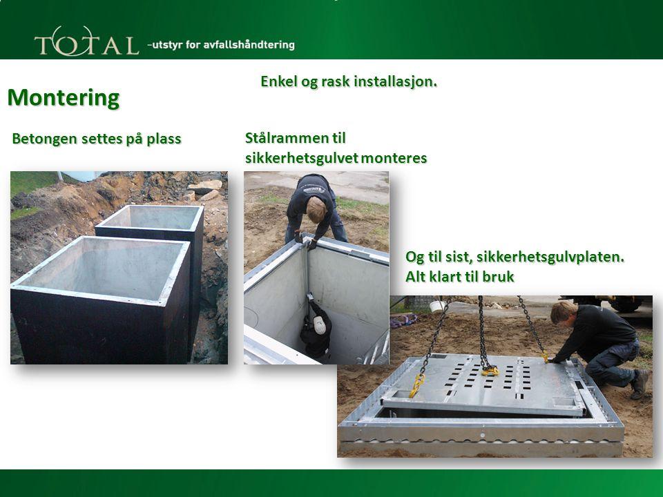 Montering Betongen settes på plass Enkel og rask installasjon.