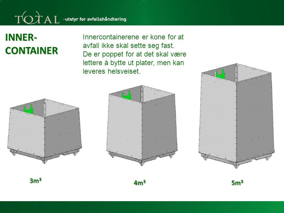 INNER- CONTAINER 3m 3 4m 3 5m 3 Innercontainerene er kone for at avfall ikke skal sette seg fast.