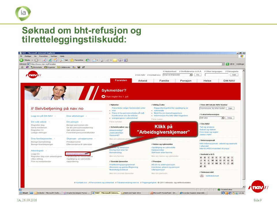 IA, 26.09.2016Side 9 Søknad om bht-refusjon og tilretteleggingstilskudd: Klikk på Arbeidsgiverskjemaer