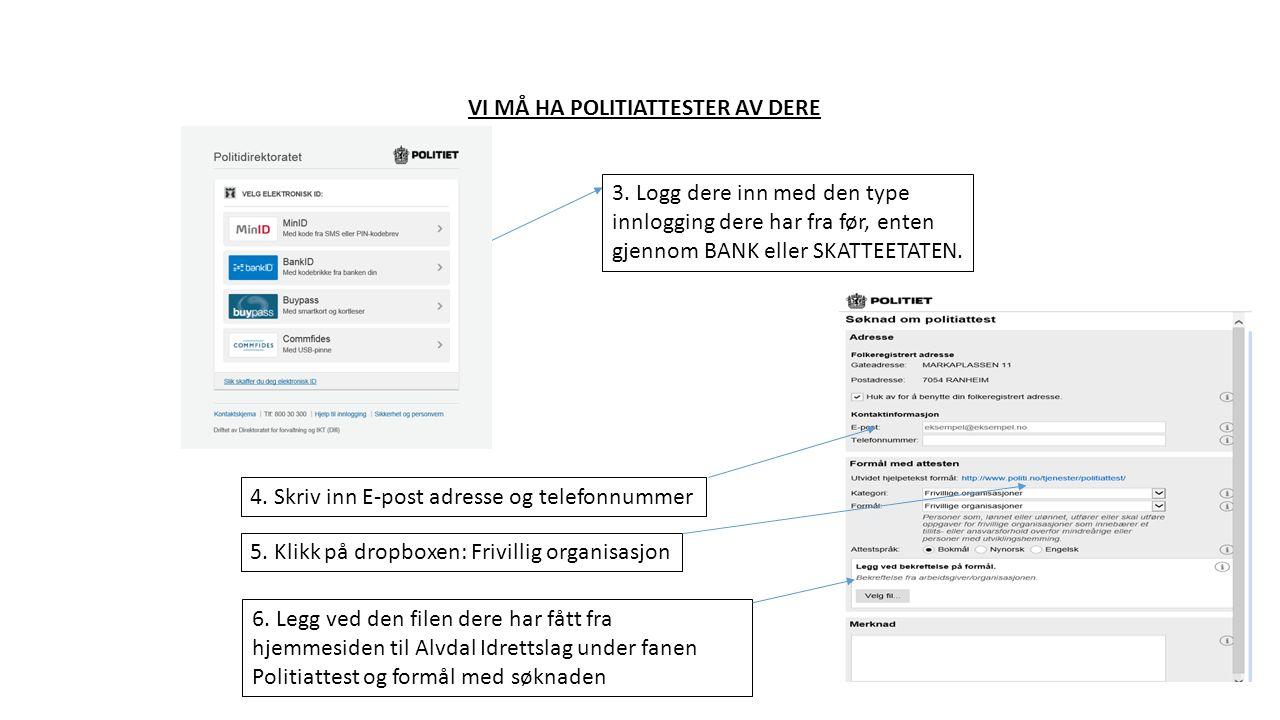 VI MÅ HA POLITIATTESTER AV DERE 3.