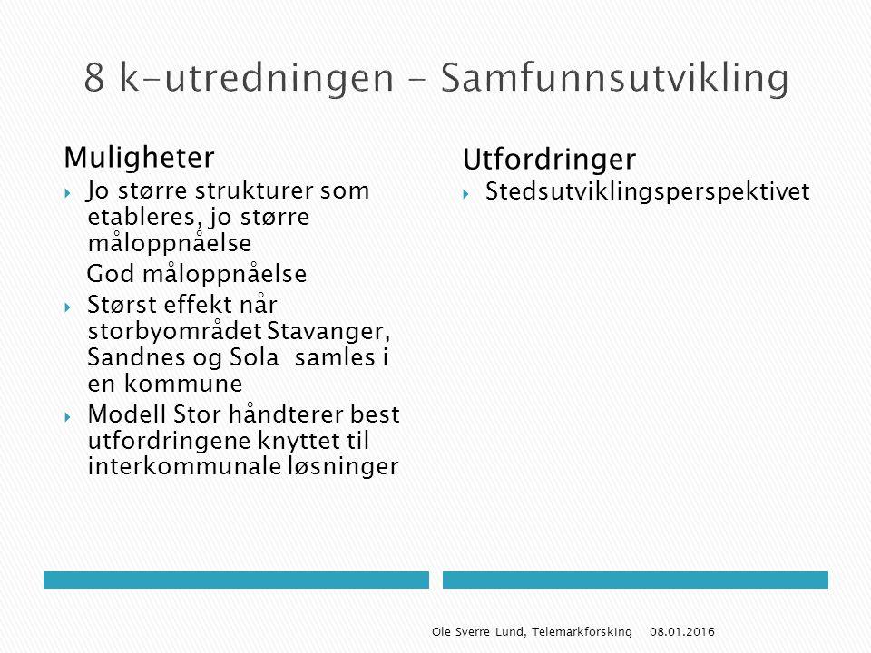 Muligheter  Jo større strukturer som etableres, jo større måloppnåelse God måloppnåelse  Størst effekt når storbyområdet Stavanger, Sandnes og Sola