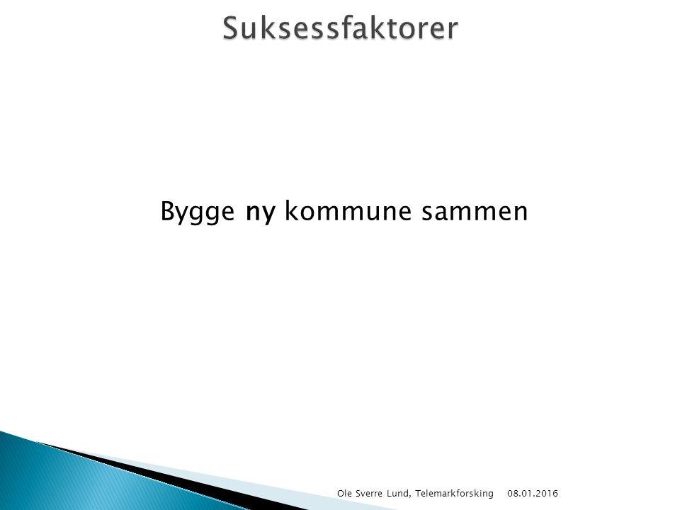 Bygge ny kommune sammen 08.01.2016 Ole Sverre Lund, Telemarkforsking