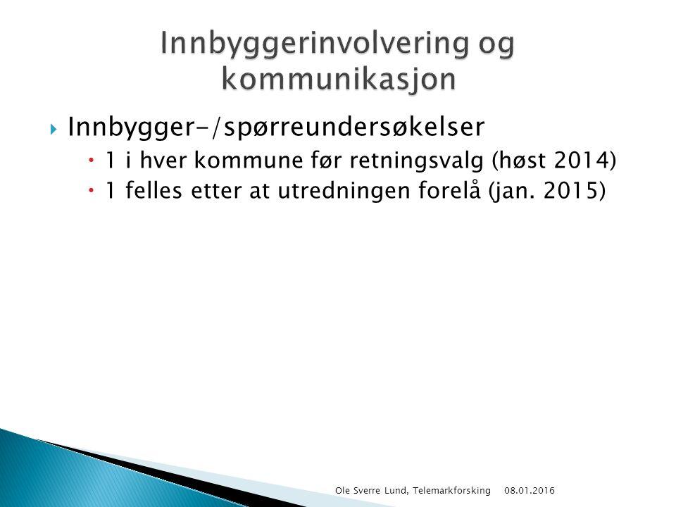  Innbygger-/spørreundersøkelser  1 i hver kommune før retningsvalg (høst 2014)  1 felles etter at utredningen forelå (jan. 2015) 08.01.2016 Ole Sve