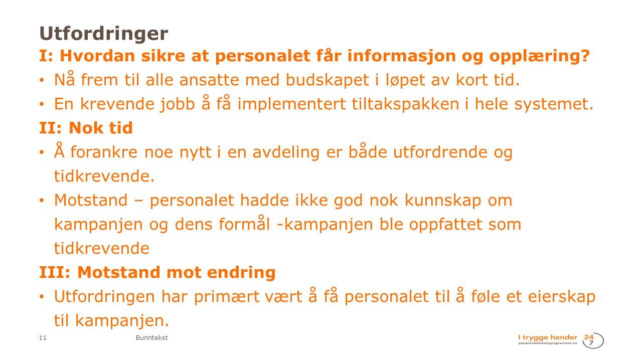 Utfordringer  I: Hvordan sikre at personalet får informasjon og opplæring.