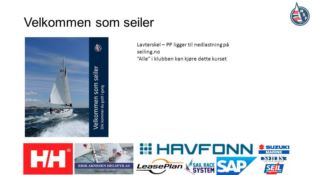 Velkommen som seiler Lavterskel – PP ligger til nedlastning på seiling.no Alle i klubben kan kjøre dette kurset