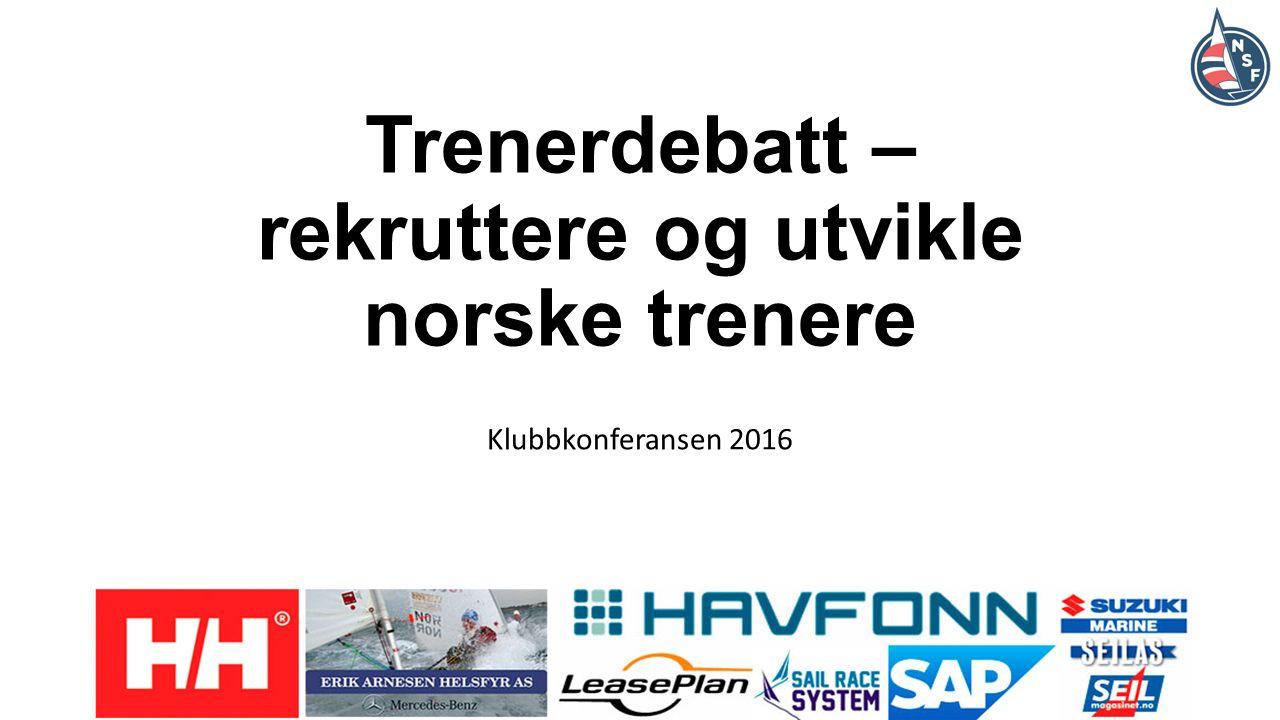 Trenerdebatt – rekruttere og utvikle norske trenere Klubbkonferansen 2016