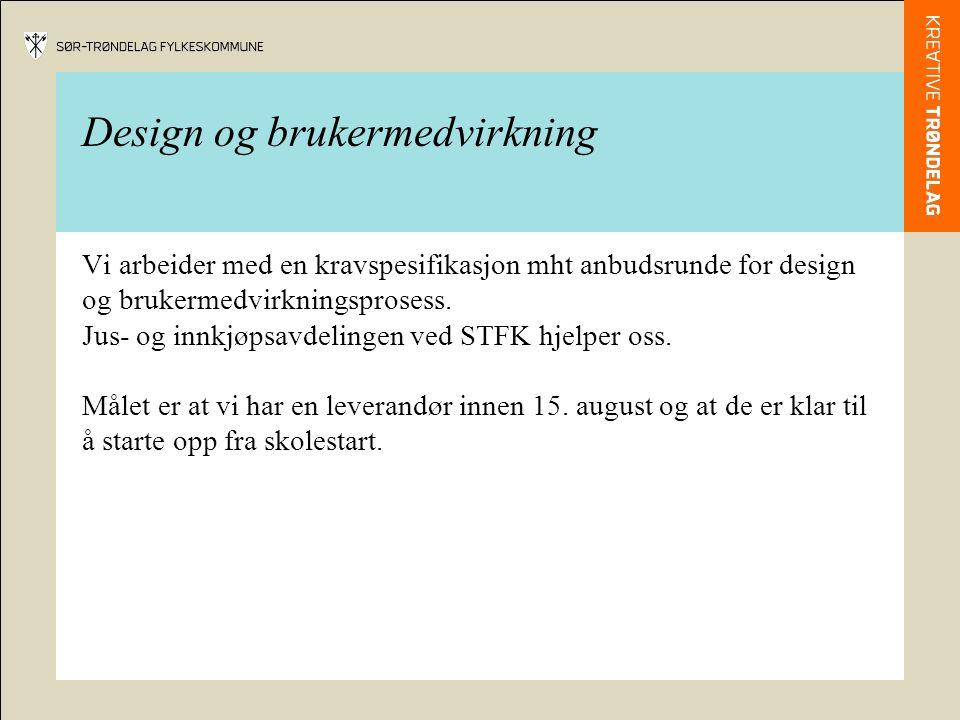 Design og brukermedvirkning Vi arbeider med en kravspesifikasjon mht anbudsrunde for design og brukermedvirkningsprosess.