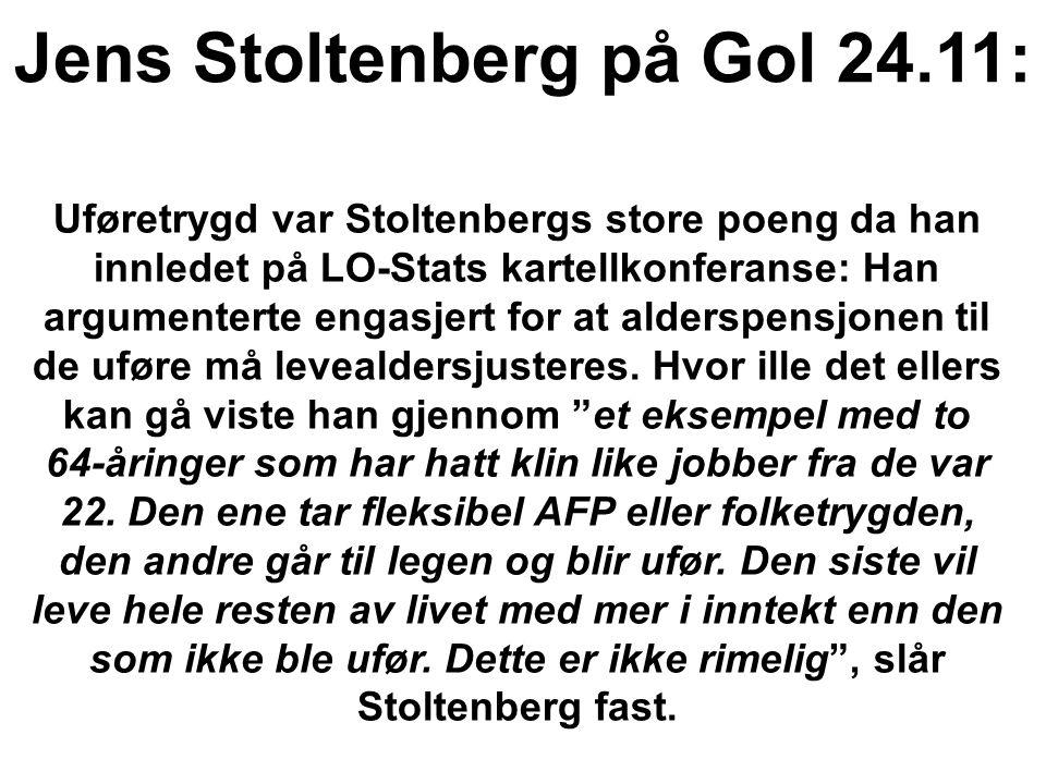 Jens Stoltenberg på Gol 24.11: Uføretrygd var Stoltenbergs store poeng da han innledet på LO-Stats kartellkonferanse: Han argumenterte engasjert for a