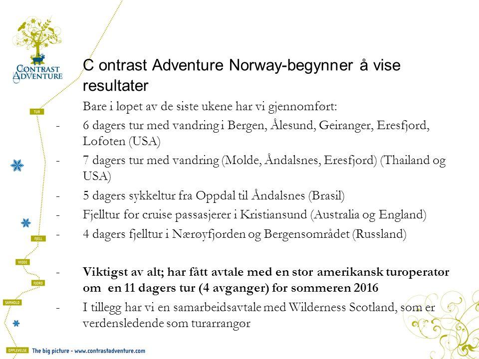 C ontrast Adventure Norway-begynner å vise resultater Bare i løpet av de siste ukene har vi gjennomført: -6 dagers tur med vandring i Bergen, Ålesund, Geiranger, Eresfjord, Lofoten (USA) -7 dagers tur med vandring (Molde, Åndalsnes, Eresfjord) (Thailand og USA) -5 dagers sykkeltur fra Oppdal til Åndalsnes (Brasil) -Fjelltur for cruise passasjerer i Kristiansund (Australia og England) -4 dagers fjelltur i Nærøyfjorden og Bergensområdet (Russland) -Viktigst av alt; har fått avtale med en stor amerikansk turoperatør om en 11 dagers tur (4 avganger) for sommeren 2016 -I tillegg har vi en samarbeidsavtale med Wilderness Scotland, som er verdensledende som turarrangør