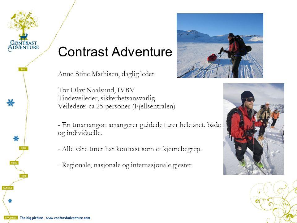 Contrast Adventure Anne Stine Mathisen, daglig leder Tor Olav Naalsund, IVBV Tindeveileder, sikkerhetsansvarlig Veiledere: ca 25 personer (Fjellsentra