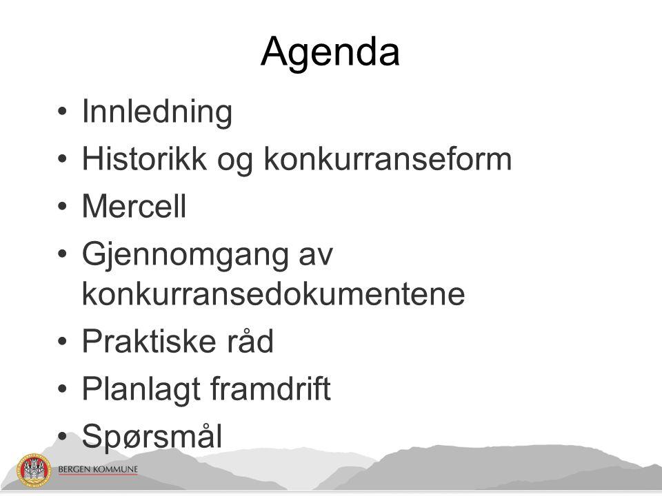 Agenda Innledning Historikk og konkurranseform Mercell Gjennomgang av konkurransedokumentene Praktiske råd Planlagt framdrift Spørsmål