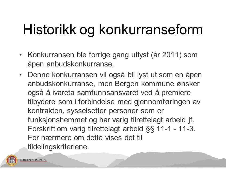 Historikk og konkurranseform Konkurransen ble forrige gang utlyst (år 2011) som åpen anbudskonkurranse.