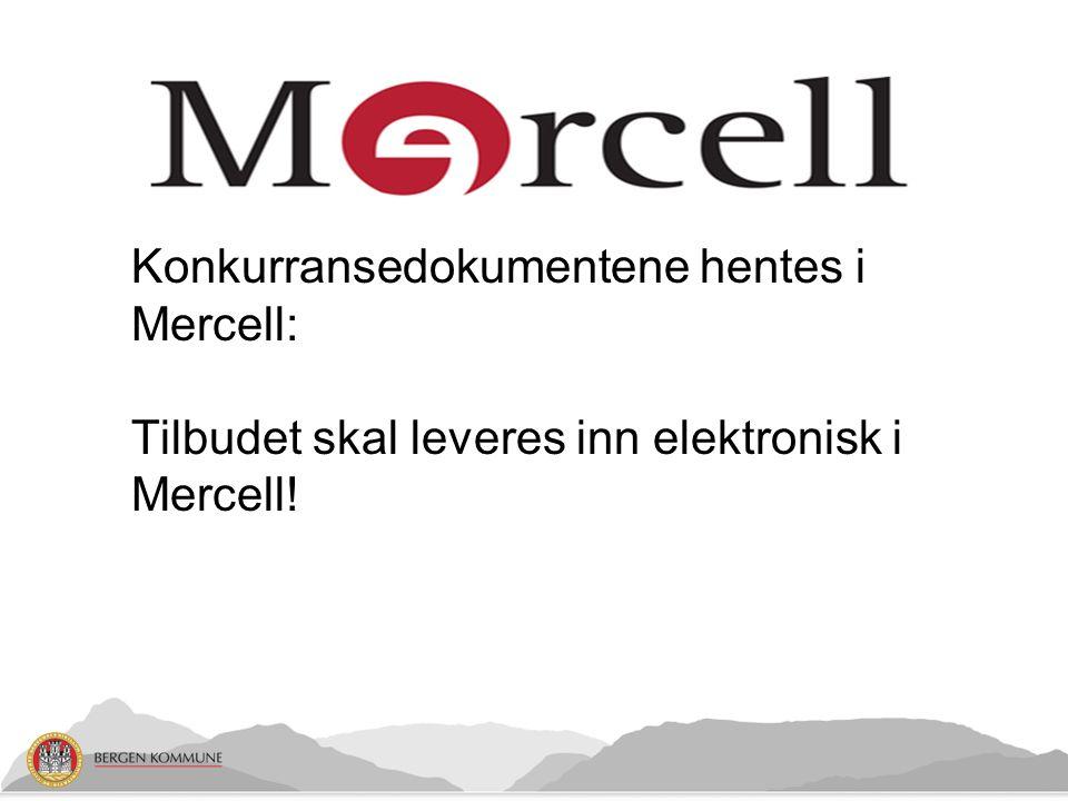 Konkurransedokumentene hentes i Mercell: Tilbudet skal leveres inn elektronisk i Mercell!