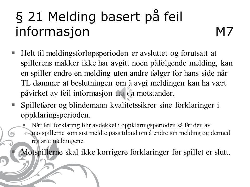 § 20 Gjentakelse og forklaring av meldinger M 6  § 20 Gjentakelse av meldinger  Ved bruk av meldebokser skal det knapt være nødvendig da meldekorten