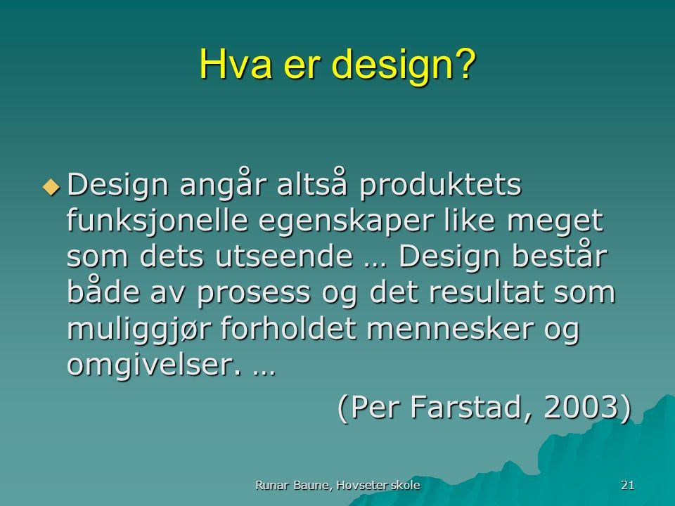 Runar Baune, Hovseter skole 21 Hva er design.