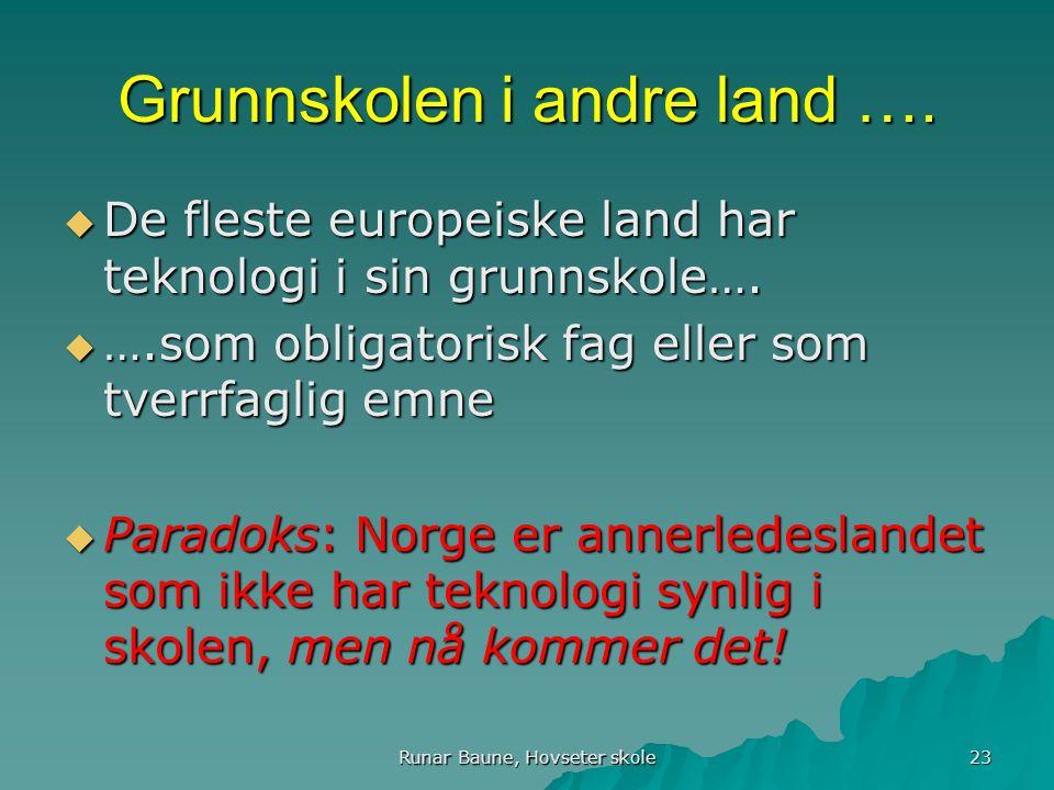 Runar Baune, Hovseter skole 23 Grunnskolen i andre land ….