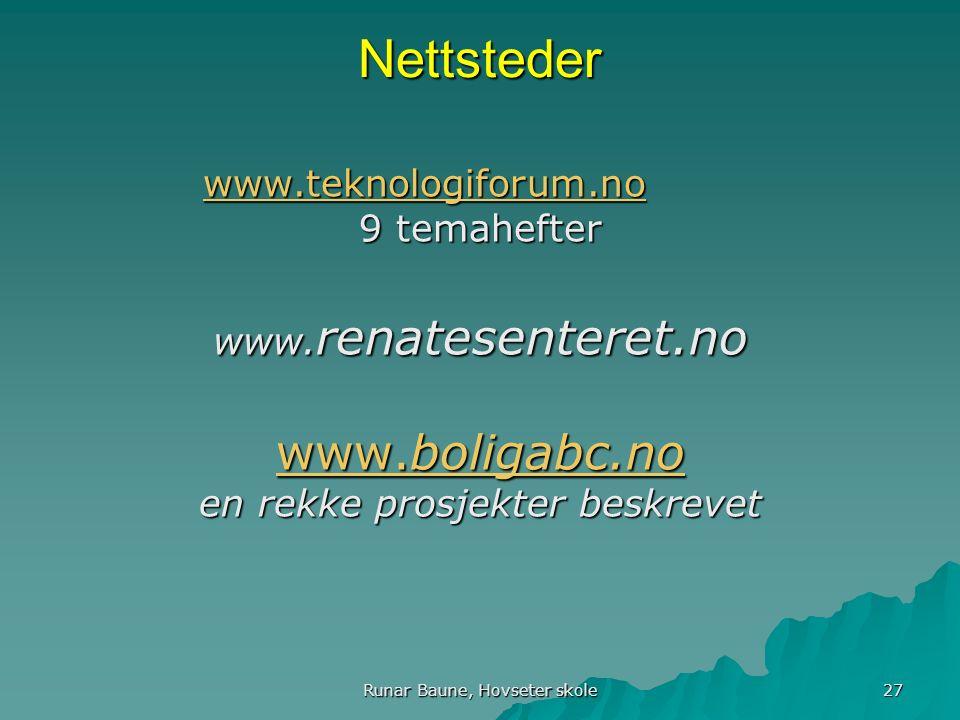 Runar Baune, Hovseter skole 27 Nettsteder www.teknologiforum.no www.teknologiforum.nowww.teknologiforum.no 9 temahefter www.