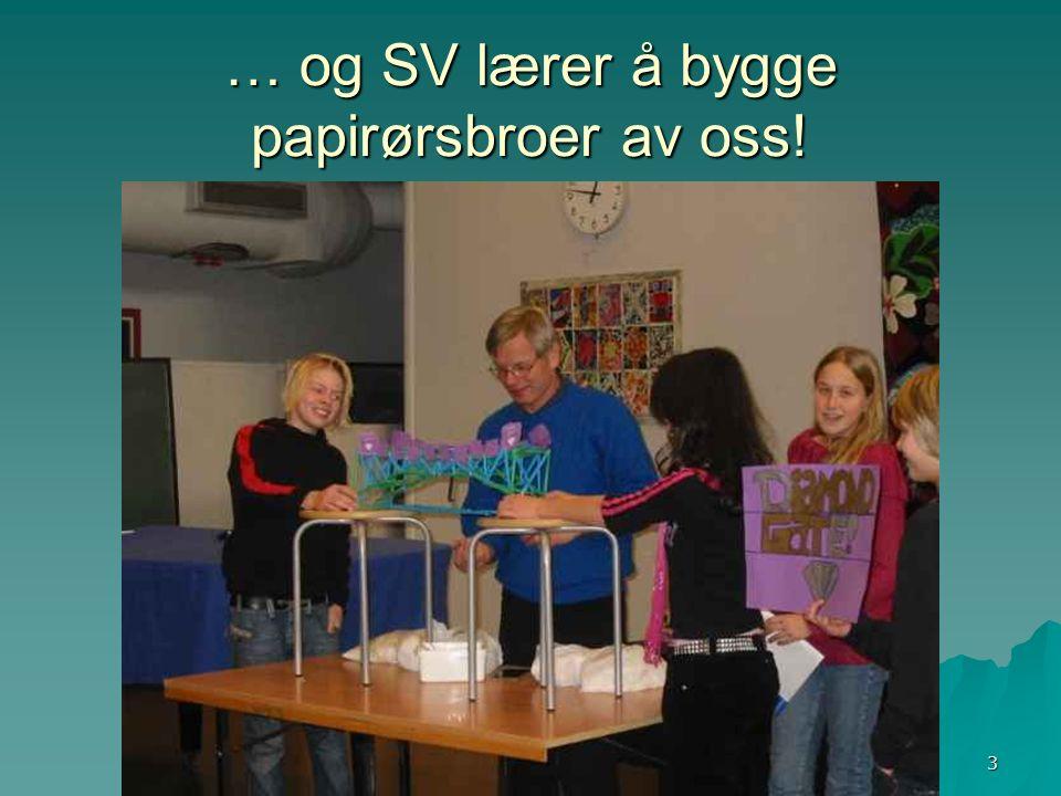 Runar Baune, Hovseter skole 3 … og SV lærer å bygge papirørsbroer av oss!