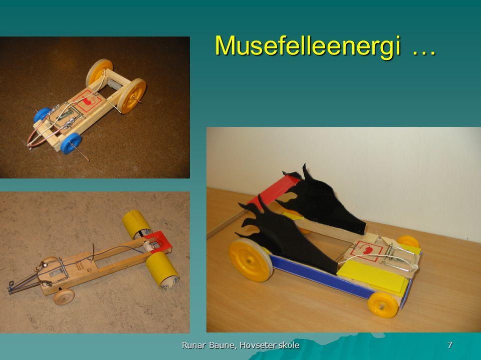 Runar Baune, Hovseter skole 7 Musefelleenergi … Musefelleenergi …